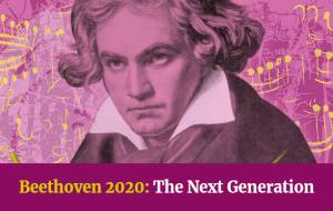 Beethoven 2020: The Next Generation